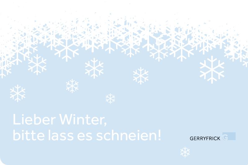 Lieber Winter, bitte lass es schneien!